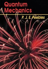 Quantum Mechanics | Phillip James E Peebles |