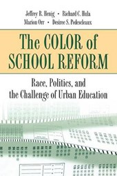The Color of School Reform - Race, Politics, and the Challenge of Urban Education