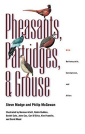 Pheasants, Partridges, and Grouse - A Guide to the Pheasants, Partridges, Quails, Grouse, Guineafowl, Buttonquails, and Sandgrouse of the Wo