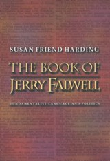 The Book of Jerry Falwell - Fundamentalist Language and Politics | Susan Friend Harding |