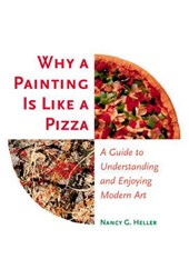Why a Painting Is Like a Pizza | Nancy G. Heller |