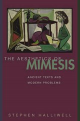 The Aesthetics of Mimesis - Ancient Texts and Modern Problems | Stephen Halliwell |