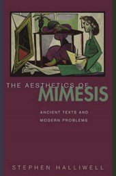 The Aesthetics of Mimesis - Ancient Texts and Modern Problems