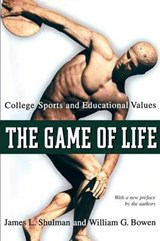 The Game of Life - College Sports and Educational Values | James L. Shulman |