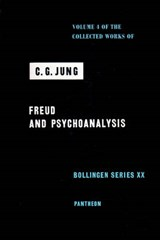 Collected Works of C.G. Jung, Volume 4 - Freud & Psychoanalysis | C. G. Jung |