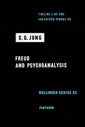 Collected Works of C.G. Jung, Volume 4 - Freud & Psychoanalysis