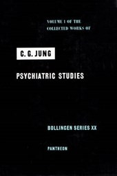 Collected Works of C.G. Jung, Volume 1 - Psychiatric Studies