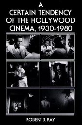 A Certain Tendency of the Hollywood Cinema, 1930-1980 | Robert Beverley Ray |