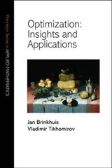 Optimization - Insights and Applications | Jan Brinkhuis & Vladimir Mikhailovich Tikhomirov |