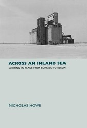 Across an Inland Sea - Writing in Place from Buffalo to Berlin
