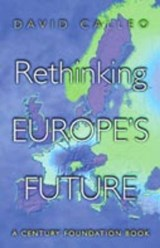 Rethinking Europe`s Future | David P. Calleo |