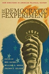 The Democratic Experiment - New Directions in American Political History | Meg Jacobs |