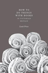 How to Do Things with Books in Victorian Britain | Price |