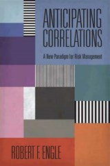 Anticipating Correlations - A New Paradigm for Risk Management | Robert F. Engle |