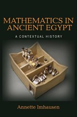 Mathematics in Ancient Egypt | Annette Imhausen |