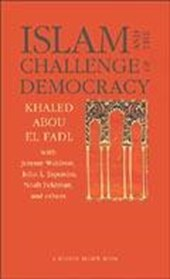 Islam and the Challenge of Democracy - A Boston Review Book