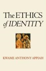 The Ethics of Identity | Kwame Anthony Appiah |