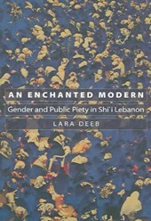 An Enchanted Modern - Gender and Public Piety in Shi`i Lebanon