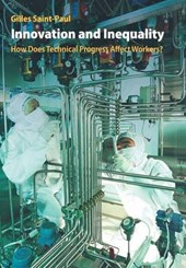 Innovation and Inequality - How Does Technical Progress Affect Workers?