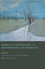 Inequality, Cooperation, and Environmental Sustainability | Jean-Marie Baland & Pranab K. Bardhan & Samuel Bowles |