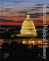The Princeton Encyclopedia of American Political History. (Two volume set) | Michael Kazin & Rebecca Edwards & Adam Rothman |
