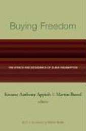 Buying Freedom - The Ethics and Economics of Slave Redemption | Anthony Appiah & Martin Bunzl |