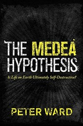 The Medea Hypothesis - Is Life on Earth Ultimately Self-Destructive?