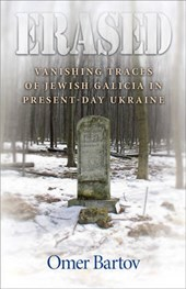 Erased - Vanishing Traces of Jewish Galicia in Present-Day Ukraine