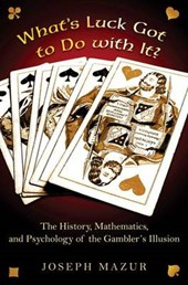 Mazur, J: What`s Luck Got to Do with It? - The History, Math