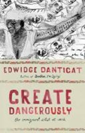 Create Dangerously - The Immigrant Artist at Work