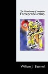 Microtheory of Innovative Entrepreneurship | William J Baumol |