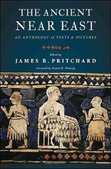 The Ancient Near East - An Anthology of Texts and Pictures | James B. Pritchard |