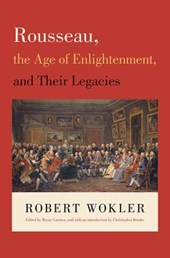 Rousseau, the Age of Enlightenment, and Their Legacies