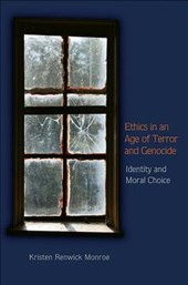 Ethics in an Age of Terror and Genocide - Identity and Moral Choice