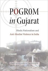 Pogrom in Gujarat - Hindu Nationalism and Anti-Muslim Violence in India | Parvis Ghassem-fachand |