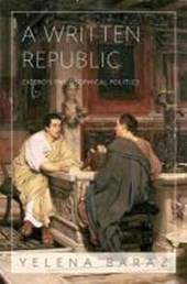 A Written Republic - Cicero`s Philosophical Politics