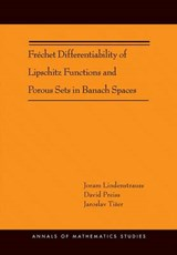 Frechet Differentiability of Lipschitz Functions and Porous Sets in Banach Spaces (AM-179) | Lindenstrauss |