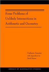 Some Problems of Unlikely Intersections in Arithmetic and Geometry (AM-181) | Umberto Zannier |