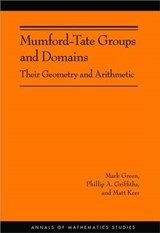 Mumford-Tate Groups and Domains - Their Geometry and Arithmetic (AM-183) | Green, Mark; Griffiths, Phillip A.; Kerr, Matt |