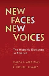 New Faces, New Voices - The Hispanic Electorate in America | Marisa Abrajano |