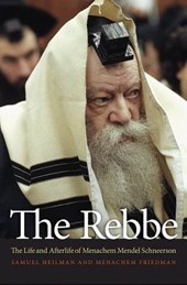 The Rebbe - The Life and Afterlife of Menachem Mendel Schneerson