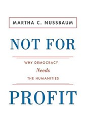 Not for Profit - Why Democracy Needs the Humanities