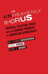 The Unheavenly Chorus - Unequal Political Voice and the Broken Promise of American Democracy
