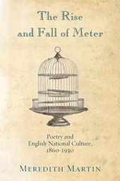 The Rise and Fall of Meter - Poetry and English National Culture, 1860--1930