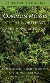 Common Mosses of the Northeast and Appalachians | Karl B. McKnight |