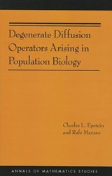 Degenerate Diffusion Operators Arising in Population Biology (AM-185) | Charles L. Epstein |