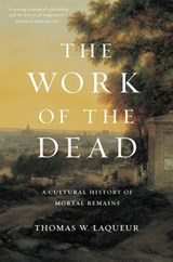 The Work of the Dead | Thomas W. Laqueur |
