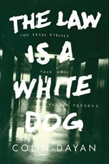 Law Is a White Dog | Colin Dayan |