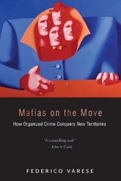 Mafias on the Move - How Organized Crime Conquers New Territories