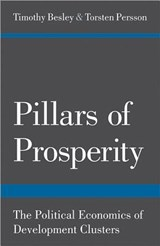 Pillars of Prosperity - The Political Economics of Development Clusters | Timothy Besley |